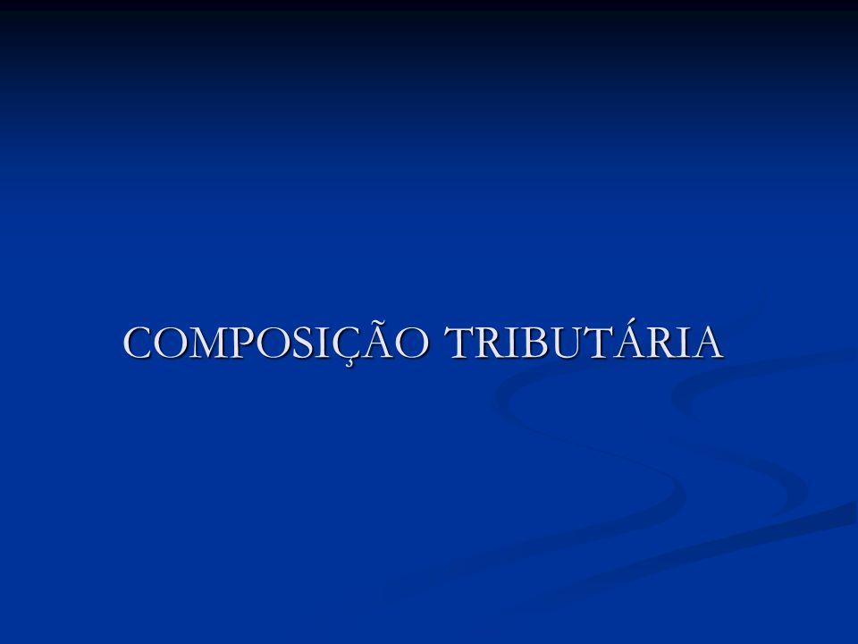 COMPOSIÇÃO TRIBUTÁRIA