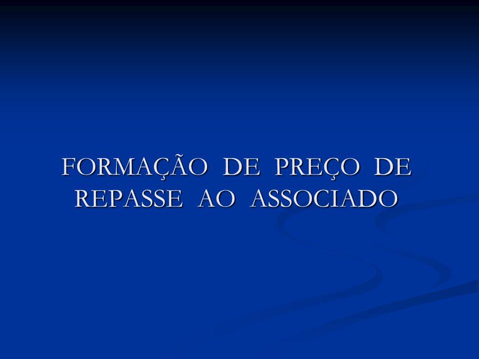 FORMAÇÃO DE PREÇO DE REPASSE AO ASSOCIADO