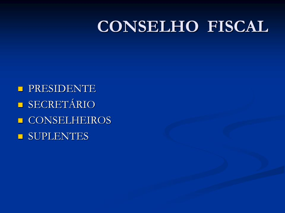 CONSELHO FISCAL PRESIDENTE PRESIDENTE SECRETÁRIO SECRETÁRIO CONSELHEIROS CONSELHEIROS SUPLENTES SUPLENTES