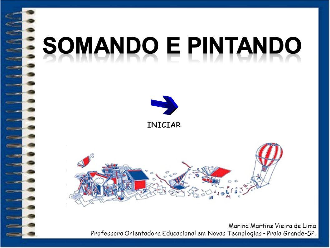INICIAR Marina Martins Vieira de Lima Professora Orientadora Educacional em Novas Tecnologias - Praia Grande-SP.