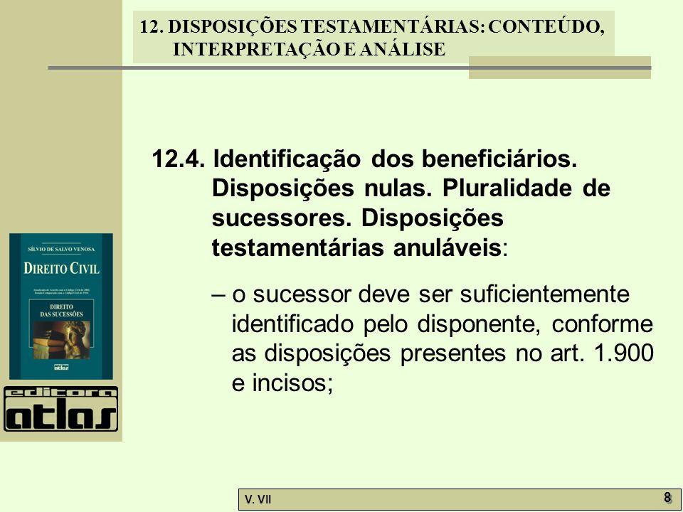 12. DISPOSIÇÕES TESTAMENTÁRIAS: CONTEÚDO, INTERPRETAÇÃO E ANÁLISE V. VII 8 8 12.4. Identificação dos beneficiários. Disposições nulas. Pluralidade de