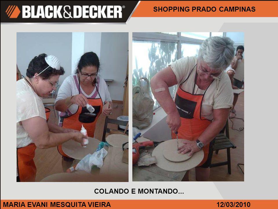 MARIA EVANI MESQUITA VIEIRA12/03/2010 SHOPPING PRADO CAMPINAS COLANDO E MONTANDO...