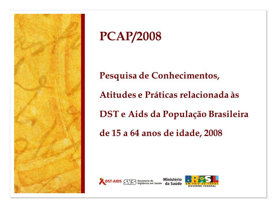 PCAP/2008 Pesquisa de Conhecimentos, Atitudes e Práticas relacionada às DST e Aids da População Brasileira de 15 a 64 anos de idade, 2008