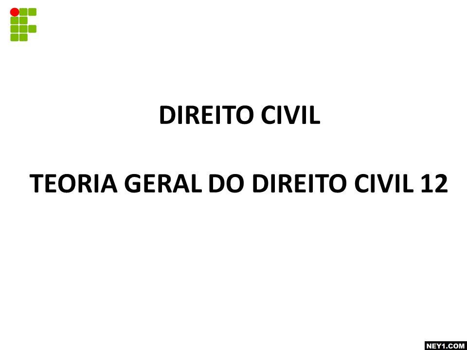 DIREITO CIVIL TEORIA GERAL DO DIREITO CIVIL 12