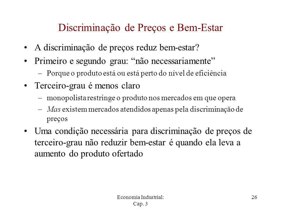 """Economia Industrial: Cap. 3 26 Discriminação de Preços e Bem-Estar A discriminação de preços reduz bem-estar? Primeiro e segundo grau: """"não necessaria"""