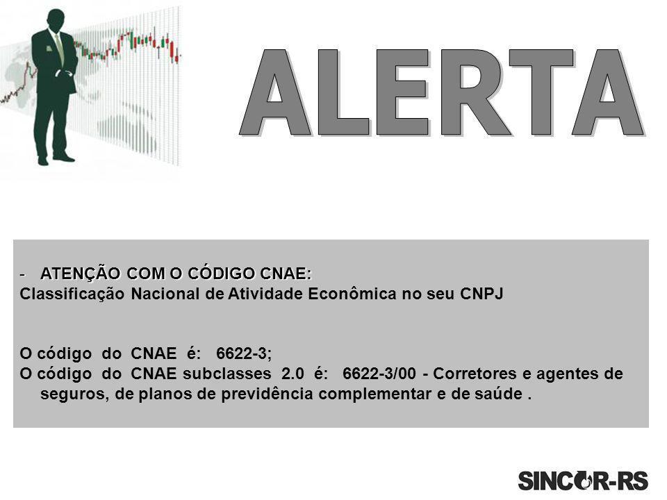 -ATENÇÃO COM O CÓDIGO CNAE: Classificação Nacional de Atividade Econômica no seu CNPJ O código do CNAE é: 6622-3; O código do CNAE subclasses 2.0 é: 6