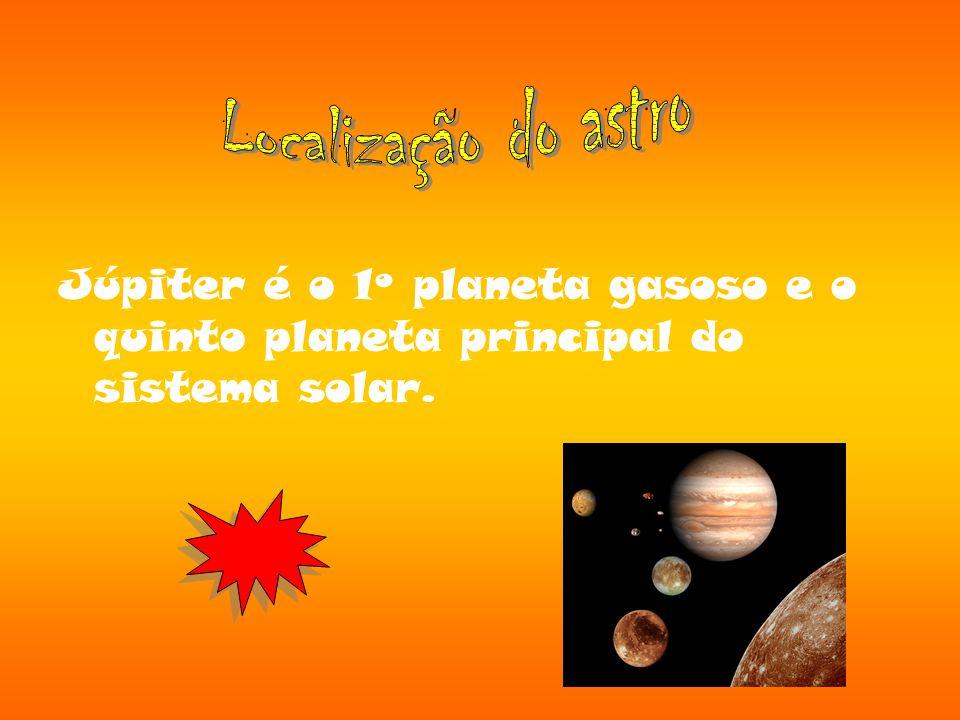 Júpiter é o 1º planeta gasoso e o quinto planeta principal do sistema solar.