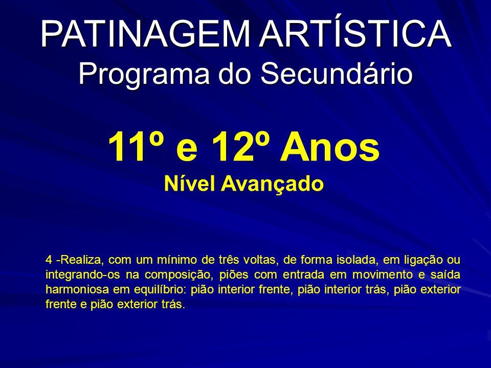 4.1 – Pião a 2 Pés. Programa do Secundário – 11º e 12º Anos Patinagem Artística – Nível Avançado