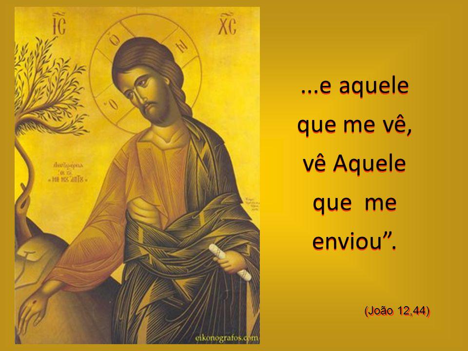 """""""Aquele que crê em mim, crê, não em mim, mas Naquele * que me enviou... """"Aquele que crê em mim, crê, não em mim, mas Naquele * que me enviou... *(Jesu"""