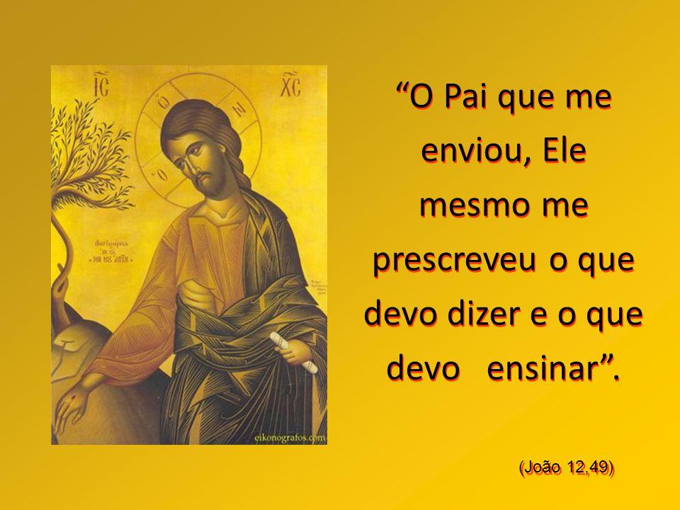 """...e aquele que me vê, vê Aquele que me enviou"""". (João 12,44)"""