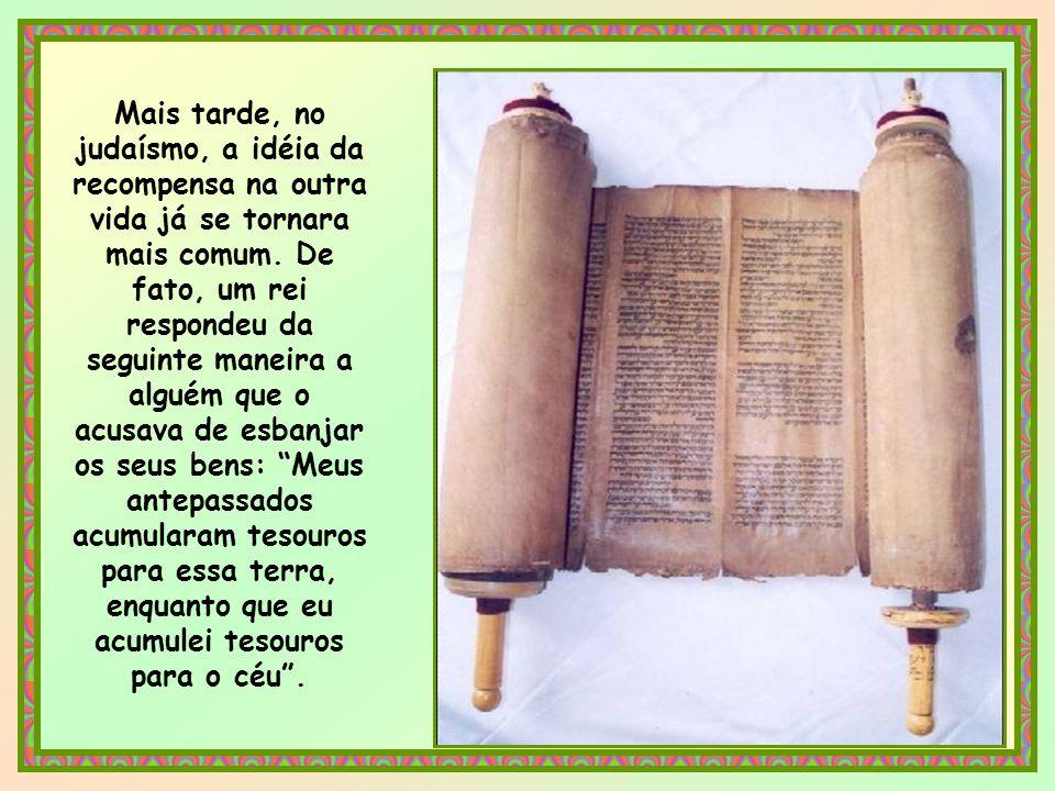 Antes da vinda de Cristo, Deus não pedia tanto assim. O Antigo Testamento considerava a riqueza terrena como um bem, uma bênção de Deus. E, se ele pre