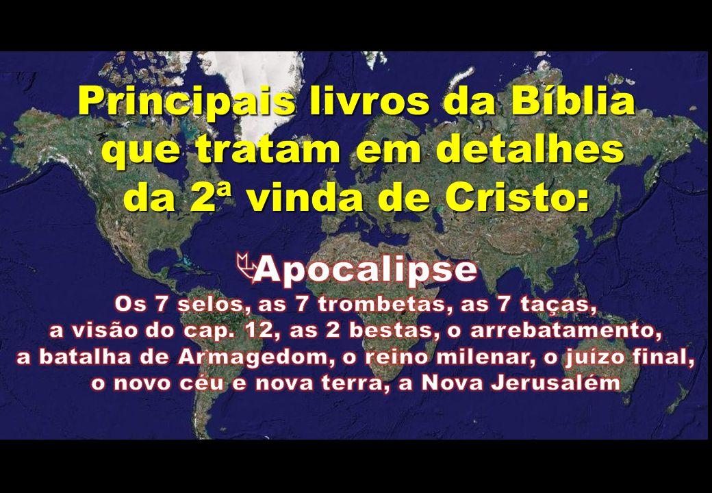 Principais livros da Bíblia que tratam em detalhes que tratam em detalhes da 2ª vinda de Cristo: