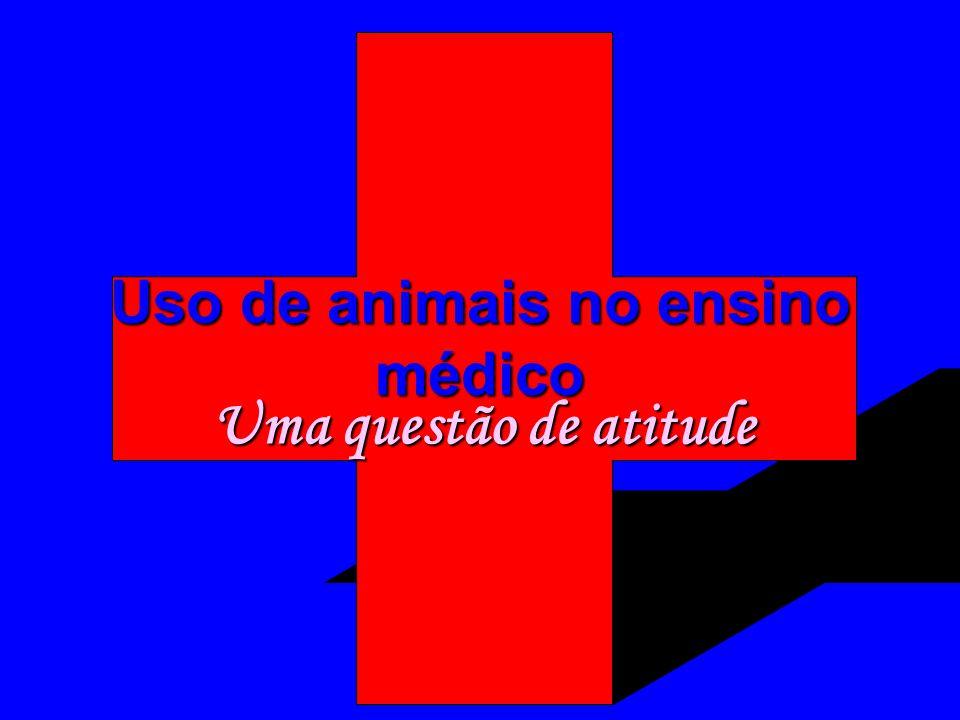 Uso de animais no ensino médico Uma questão de atitude