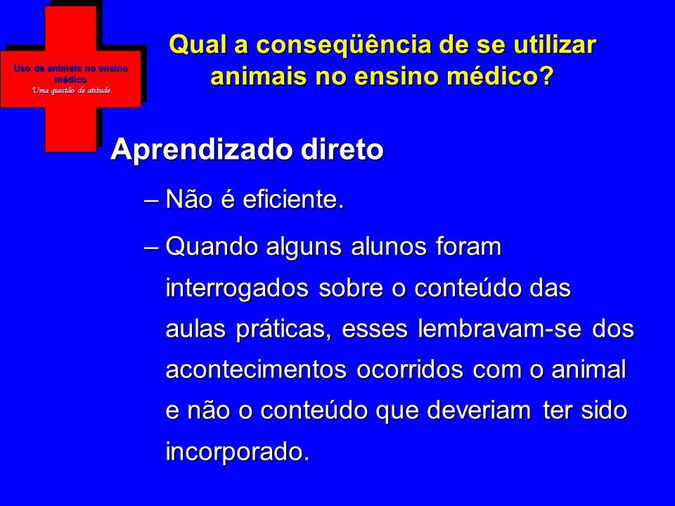 Uso de animais no ensino médico Uma questão de atitude Qual a conseqüência de se utilizar animais no ensino médico.