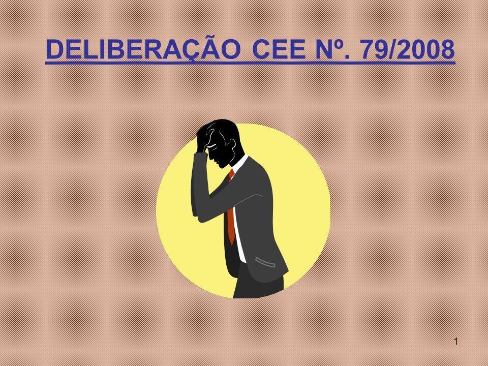 1 DELIBERAÇÃO CEE Nº. 79/2008