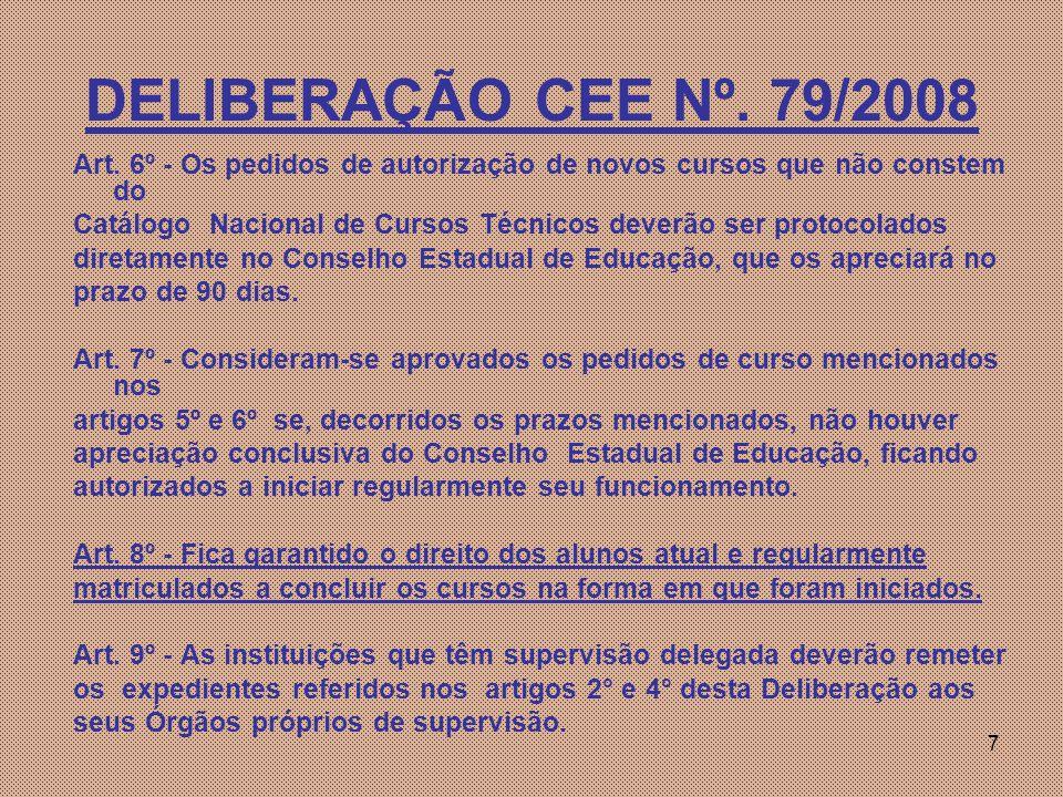 7 DELIBERAÇÃO CEE Nº.79/2008 Art.