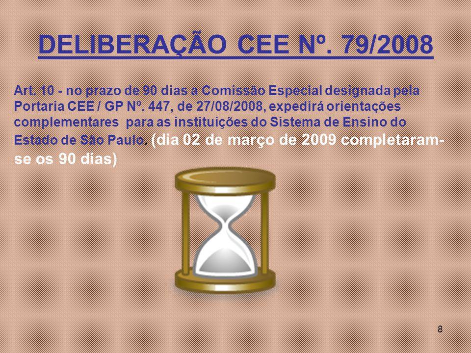 8 DELIBERAÇÃO CEE Nº.79/2008 Art.