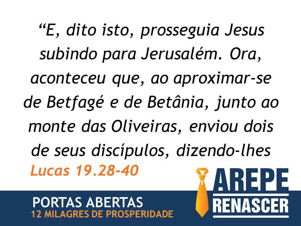 """""""E, dito isto, prosseguia Jesus subindo para Jerusalém. Ora, aconteceu que, ao aproximar-se de Betfagé e de Betânia, junto ao monte das Oliveiras, env"""