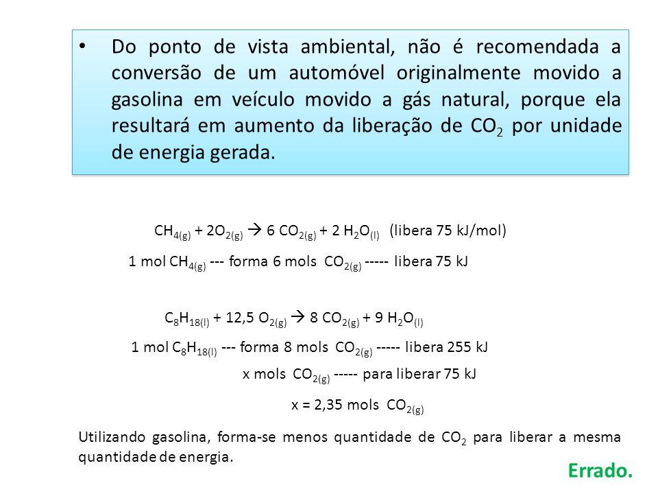 Do ponto de vista ambiental, não é recomendada a conversão de um automóvel originalmente movido a gasolina em veículo movido a gás natural, porque ela