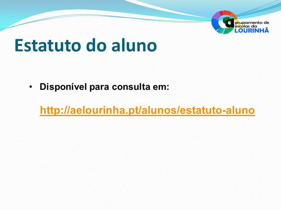Estatuto do aluno Disponível para consulta em: http://aelourinha.pt/alunos/estatuto-aluno