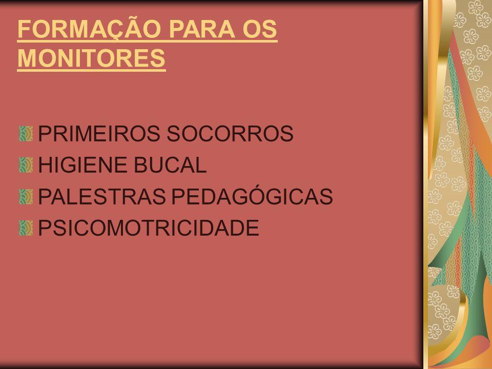 FORMAÇÃO PARA OS MONITORES PRIMEIROS SOCORROS HIGIENE BUCAL PALESTRAS PEDAGÓGICAS PSICOMOTRICIDADE