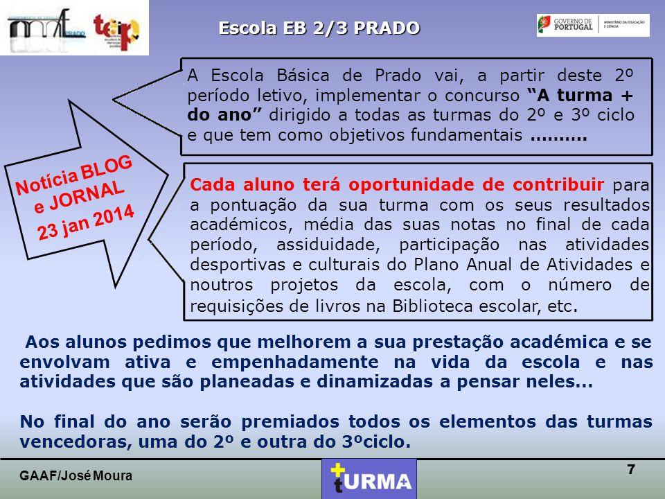 """6 Escola EB 2/3 PRADO GAAF/José Moura A Escola Básica de Prado vai, a partir deste 2º período letivo, implementar o concurso """"A turma + do ano"""" dirigi"""