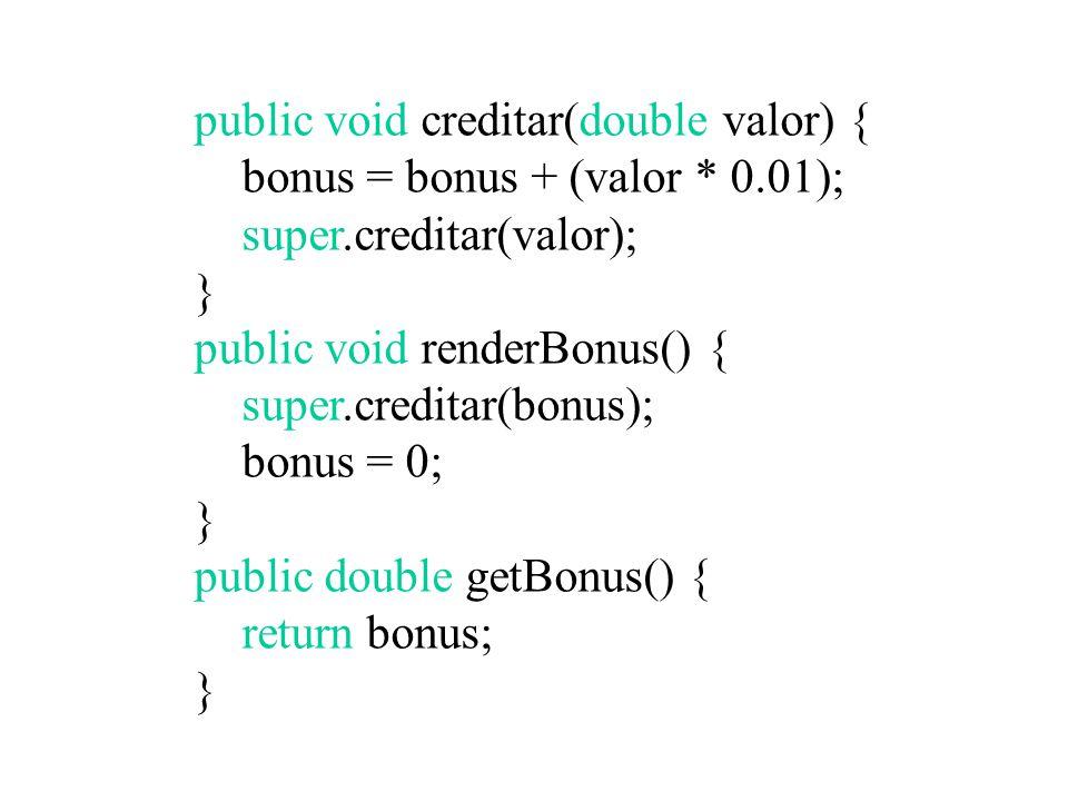 Contas Especiais: Descrição public class ContaEspecial extends Conta { private double bonus; public ContaEspecial (String numero) { super (numero); bonus = 0.0; }