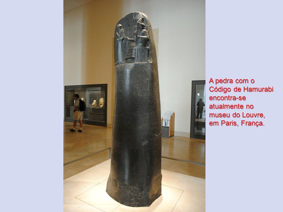 A pedra com o Código de Hamurabi encontra-se atualmente no museu do Louvre, em Paris, França.