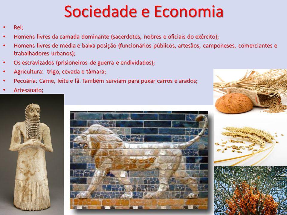 Sociedade e Economia Rei; Rei; Homens livres da camada dominante (sacerdotes, nobres e oficiais do exército); Homens livres da camada dominante (sacer