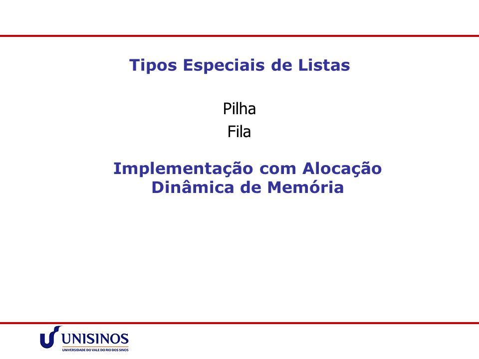 Tipos Especiais de Listas Pilha Fila Implementação com Alocação Dinâmica de Memória
