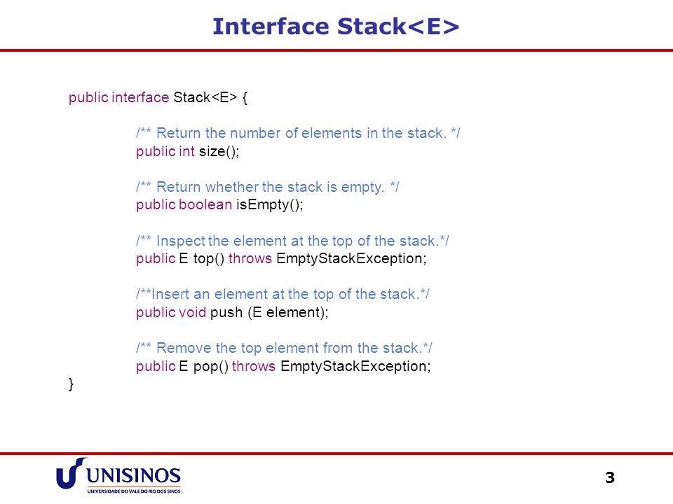 Estouro da Pilha 4 public class EmptyStackException extends RuntimeException { public EmptyStackException(String err) { super(err); }