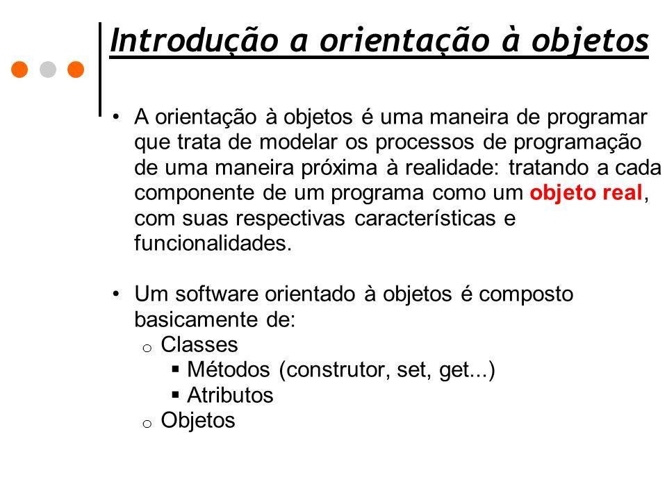 Introdução a orientação à objetos A orientação à objetos é uma maneira de programar que trata de modelar os processos de programação de uma maneira pr