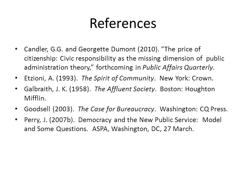 "References Candler, G.G. and Georgette Dumont (2010). ""The price of citizenship: Civic responsibility as the missing dimension of public administratio"