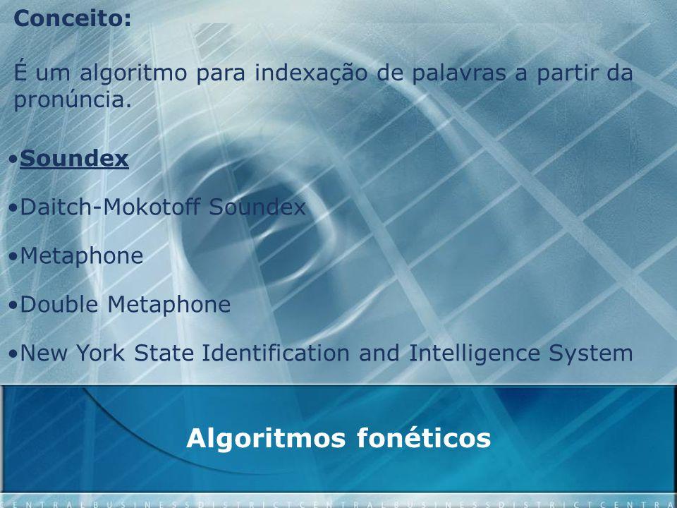 Algoritmo Soundex 1)Pegue a primeira letra da string.