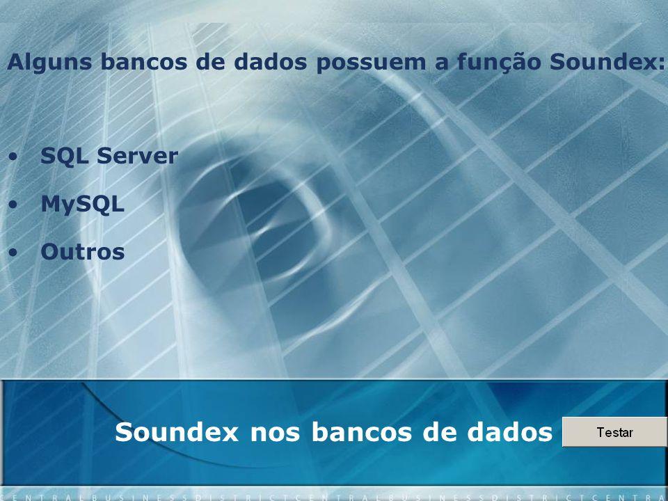 Estratégia de implementação da busca 1°) Novo campo no banco de dados Conseqüências: 1)Cuidar de inserções e alterações.