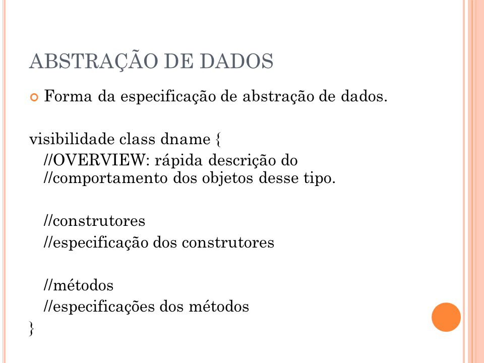 ABSTRAÇÃO DE DADOS Forma da especificação de abstração de dados.
