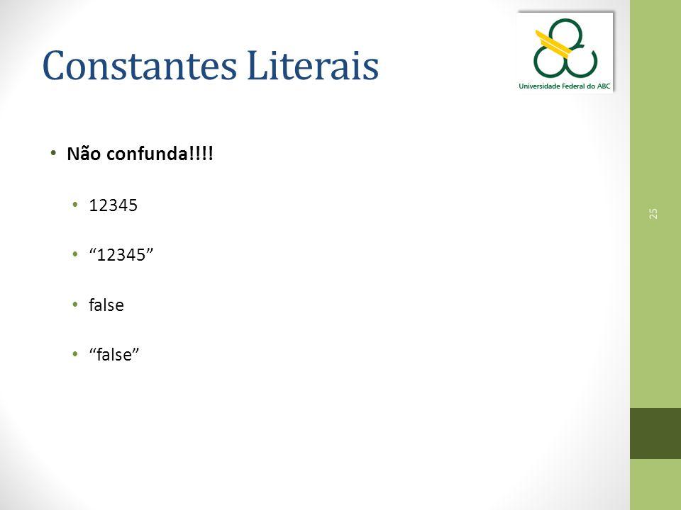 """25 Constantes Literais Não confunda!!!! 12345 """"12345"""" false """"false"""""""
