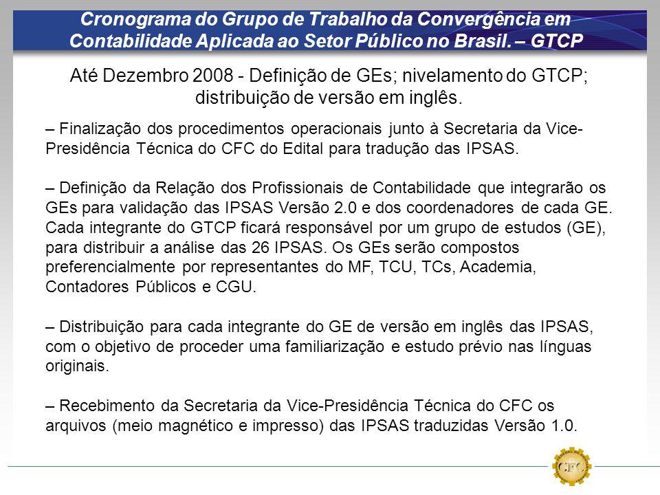 Cronograma do Grupo de Trabalho da Convergência em Contabilidade Aplicada ao Setor Público no Brasil. – GTCP Até Dezembro 2008 - Definição de GEs; niv