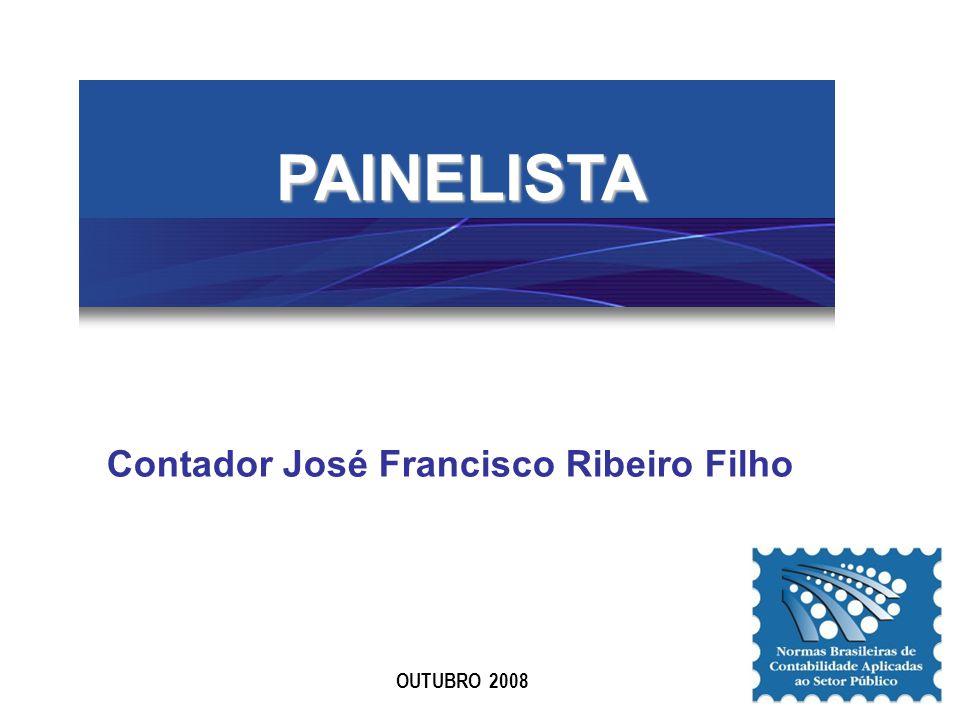 PAINELISTA Contador José Francisco Ribeiro Filho OUTUBRO 2008
