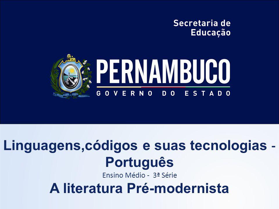 Linguagens,códigos e suas tecnologias - Português Ensino Médio - 3ª Série A literatura Pré-modernista