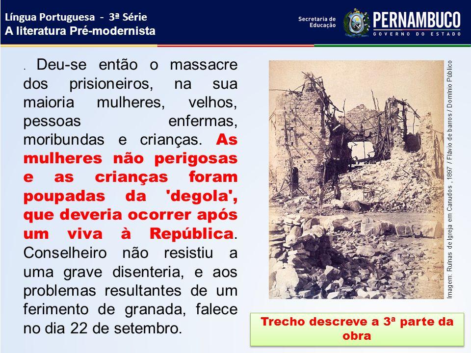. Deu-se então o massacre dos prisioneiros, na sua maioria mulheres, velhos, pessoas enfermas, moribundas e crianças. As mulheres não perigosas e as c
