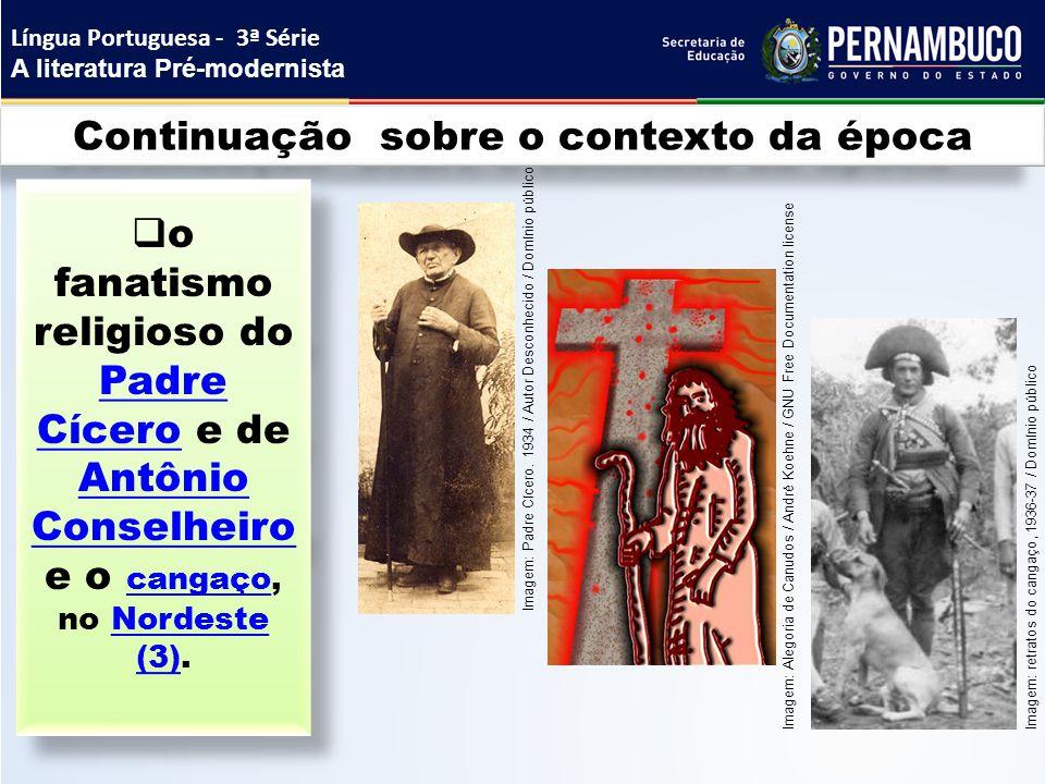Continuação sobre o contexto da época  o fanatismo religioso do Padre Cícero e de Antônio Conselheiro e o cangaço, no Nordeste (3). Padre Cícero Antô