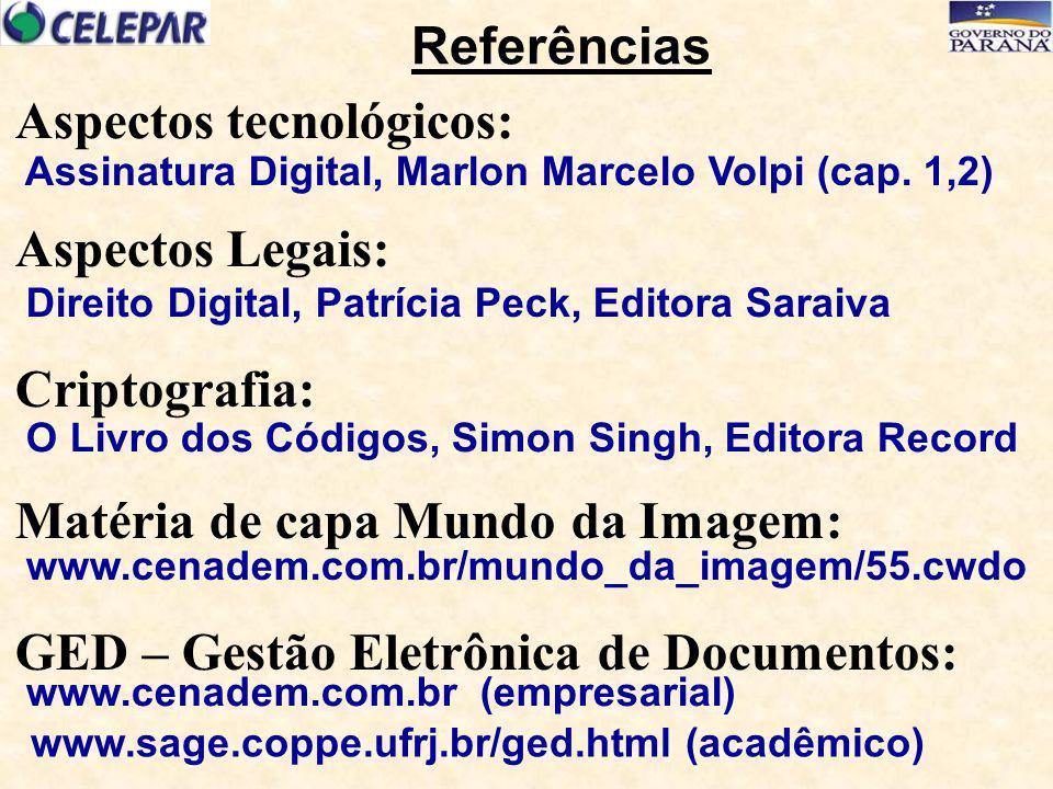 www.cenadem.com.br/mundo_da_imagem/55.cwdo Matéria de capa Mundo da Imagem: Referências Aspectos tecnológicos: Assinatura Digital, Marlon Marcelo Volp