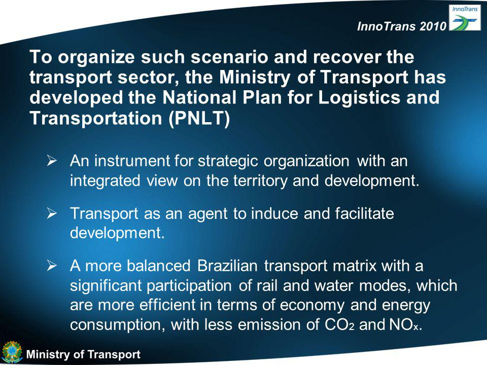 To organize such scenario and recover the transport sector, the Ministry of Transport has developed the National Plan for Logistics and Transportation (PNLT)  An instrument for strategic organization with an integrated view on the territory and development.