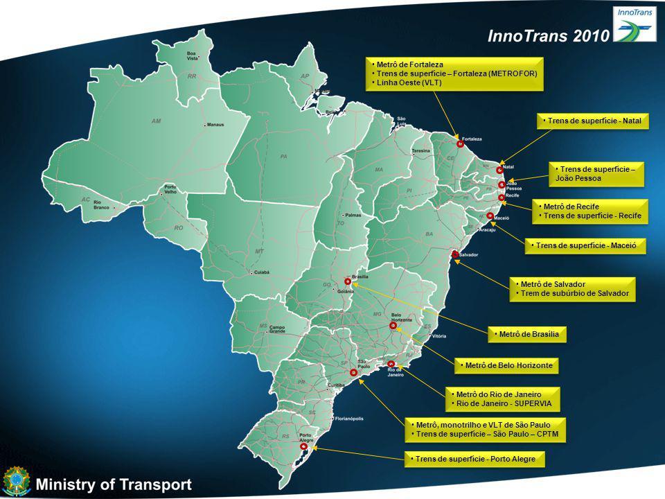 Metrô de Recife Trens de superfície - Recife Metrô de Recife Trens de superfície - Recife Metrô, monotrilho e VLT de São Paulo Trens de superfície – São Paulo – CPTM Metrô, monotrilho e VLT de São Paulo Trens de superfície – São Paulo – CPTM Metrô do Rio de Janeiro Rio de Janeiro - SUPERVIA Metrô do Rio de Janeiro Rio de Janeiro - SUPERVIA Trens de superfície - Porto Alegre Metrô de Belo Horizonte Metrô de Brasília Metrô de Salvador Trem de subúrbio de Salvador Metrô de Salvador Trem de subúrbio de Salvador Metrô de Fortaleza Trens de superfície – Fortaleza (METROFOR) Linha Oeste (VLT) Metrô de Fortaleza Trens de superfície – Fortaleza (METROFOR) Linha Oeste (VLT) Trens de superfície - Maceió Trens de superfície – João Pessoa Trens de superfície – João Pessoa Trens de superfície - Natal