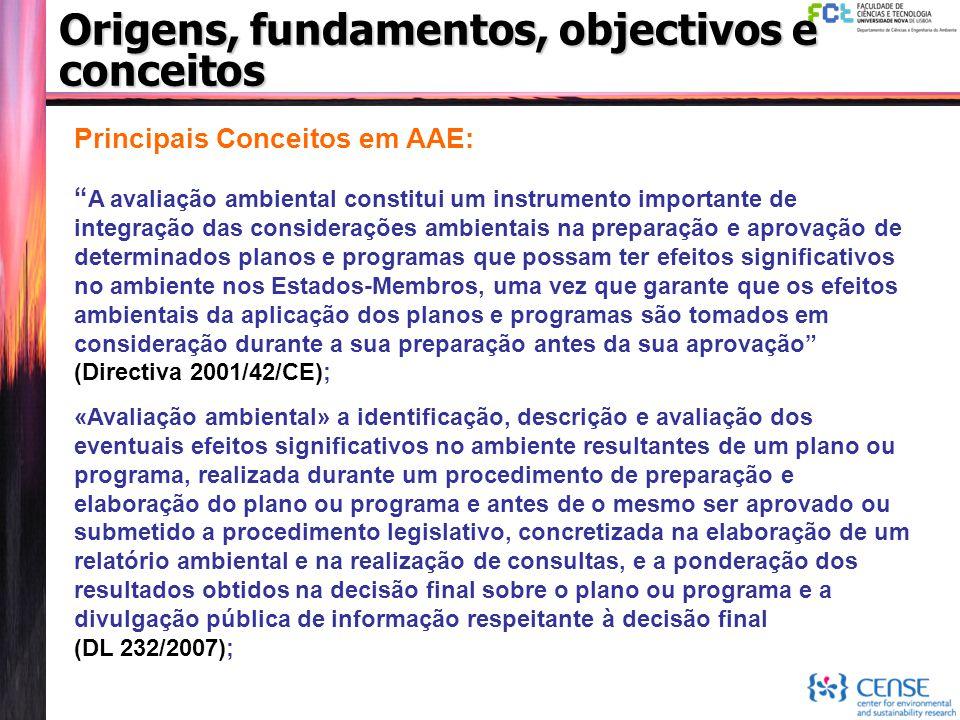 """Principais Conceitos em AAE: """" A avaliação ambiental constitui um instrumento importante de integração das considerações ambientais na preparação e ap"""
