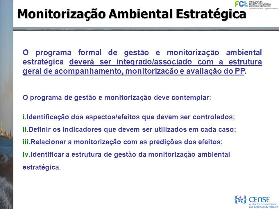 O programa formal de gestão e monitorização ambiental estratégica deverá ser integrado/associado com a estrutura geral de acompanhamento, monitorizaçã