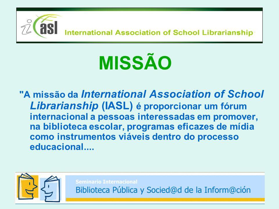 MISSÃO A missão da International Association of School Librarianship (IASL) é proporcionar um fórum internacional a pessoas interessadas em promover, na biblioteca escolar, programas eficazes de mídia como instrumentos viáveis dentro do processo educacional....
