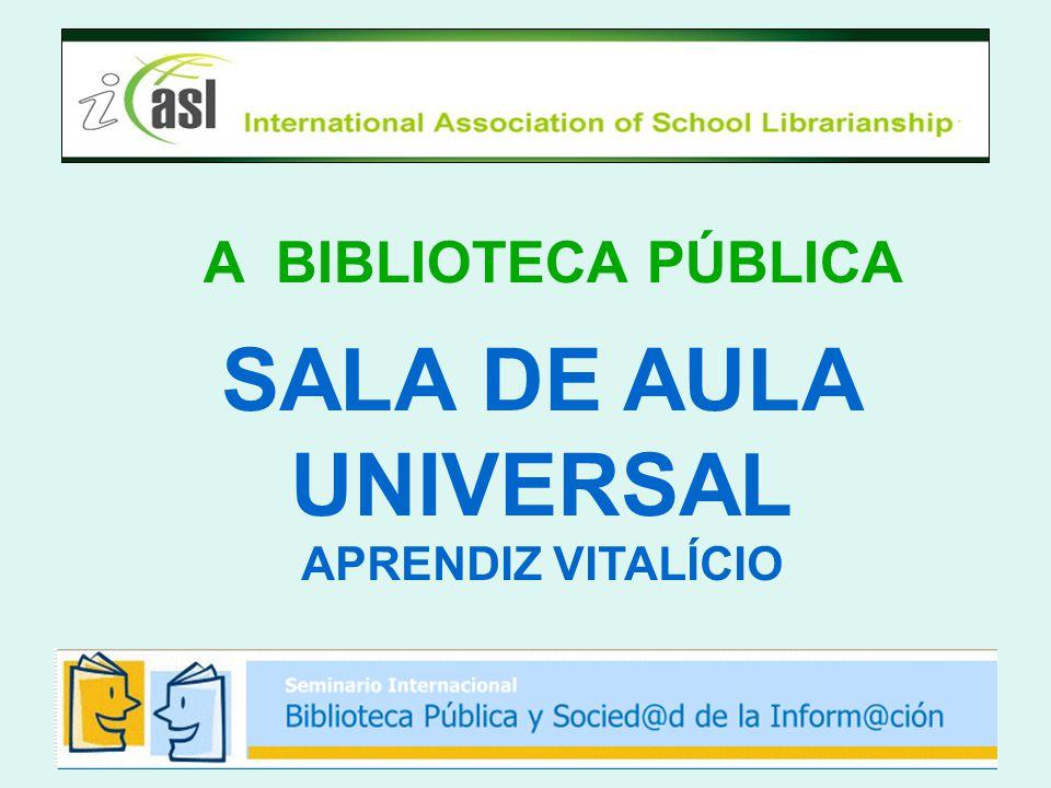 A BIBLIOTECA PÚBLICA SALA DE AULA UNIVERSAL APRENDIZ VITALÍCIO