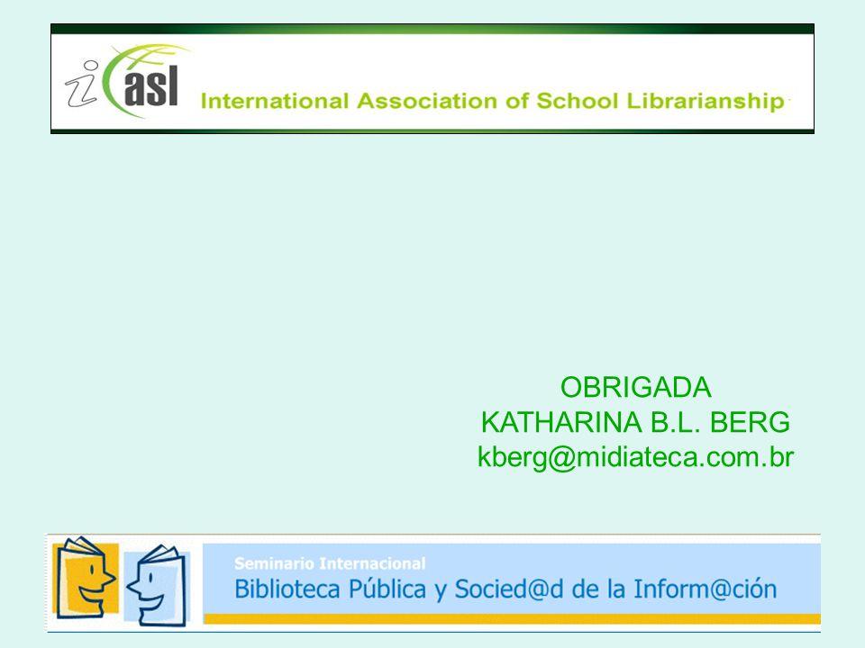 OBRIGADA KATHARINA B.L. BERG kberg@midiateca.com.br